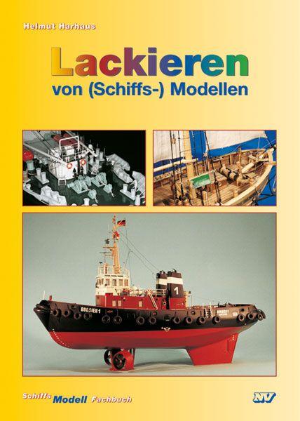 Lackieren von (Schiffs-) Modellen