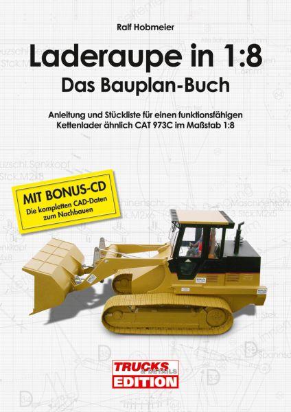 Laderaupe in 1:8 – Das Bauplan-Buch