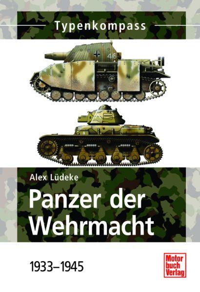 Panzer der Wehrmacht – Band 1: 1933 - 1945