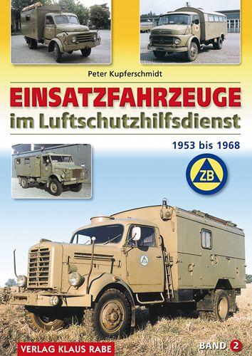 Einsatzfahrzeuge im Luftschutzhilfsdienst – Band 2