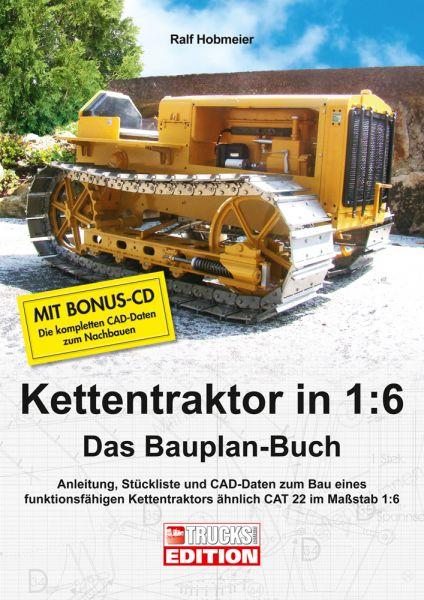 Kettentraktor in 1:6 - Das Bauplan-Buch