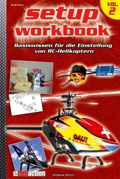 RC-Heli-Action Setup Workbook – Volume II