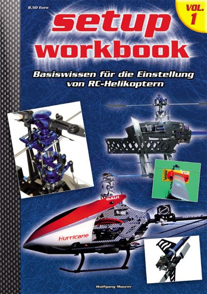 RC-Heli-Action Setup Workbook – Volume I