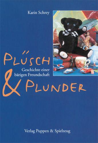 Plüsch & Plunder – Geschichte einer bärigen Freundschaft