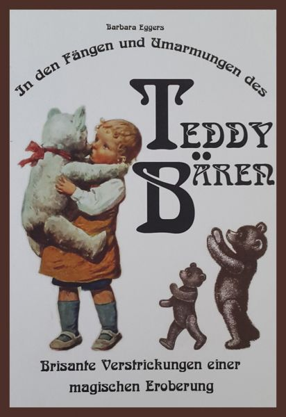 In den Fängen und Umarmungen des Teddy Bären